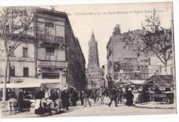 TOULOUSE. - La Rue Saint-Bernard Et L'Eglise Saint-Sernin. Le Marché. Cliché RARE - Toulouse