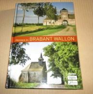 Histoire Et Patrimoine Province BRABANT WALLON Nivelles Braine Wavre Waterloo Genappe Genval ... - Cultura