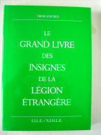 Insignes LE GRAND LIVRE DES INSIGNES DE LA LEGION ETRANGERE - Livres