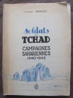 SOLDATS DU TCHAD CAMPAGNES SAHARIENNES 1940 1943 INGOLD PREF DE GAULLE DEDICACE FORT LAMY TIBESTI GENERAL LECLERC SAHARA - Livres, BD, Revues