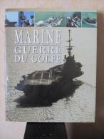 Livre 1992 Militaria 30 X 23,5 Cm 145 Pages 1005 G MARINE (NATIONALE) GUERRE DU GOLFE Août 1990/août 1991  ADDIM - Books