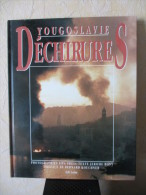 Livre Reportages 1992 Militaria 30 X 23,5 Cm 98 Pages 858 G GUERRE De YOUGOSLAVIE DECHIRURES Préf. B. Kouchner EDI LOIRE - Books