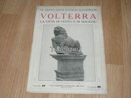 Volterra La Citta Di Vento E Di Macigno Le Cento Citta D'Italia Illustrate Italy Giornale Con Molte Immagini Pagina 18 - Libri, Riviste, Fumetti
