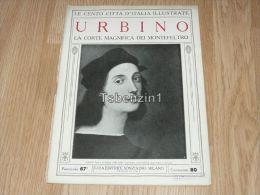 Urbino La Corte Magnifica Dei Montefeltro Le Cento Citta D'Italia Illustrate Italy Giornale Con Molte Immagini Pagina 18 - Libros, Revistas, Cómics