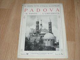 Padova Il Santo L'Universita Le Cento Citta D'Italia Illustrate Italy Giornale Con Molte Immagini Pagina 18 - Libros, Revistas, Cómics