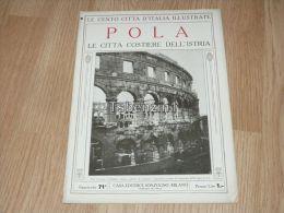 Pola Le Citta Costiere Dell'istria Le Cento Citta D'Italia Illustrate Italy Giornale Con Molte Immagini Pagina 18 - Libros, Revistas, Cómics
