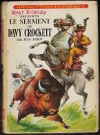 Jean Muray - Le Serment De Davy Crockett - Idéal Bibliothèque - ( 1957 ) . - Ideal Bibliotheque