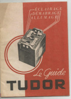 Ancien Guide Tudor  Batterie Tres Bon Etat Mecanique Auto Camion - Automobili