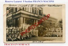 Res. LAZARET 5-Section FRANCS MACONS-FREIMAURER-Politique-Medecine-Cp PHOTO All.-Guerre 14-18-1 WK-Non Situee-Militaria- - Guerre 1914-18