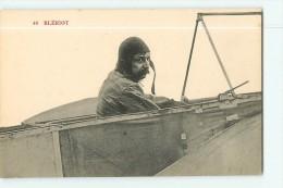 BLERIOT Aux Commandes De Son Avion - Beau Plan Rapproché - Edition S.R.A. - TBE - 2 Scans - Aviatori