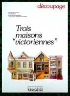 Découpage Maquette - 3 Maisons Victoriennes - Ed Pascaline - Années 80 - Cut-out Paper Model - Ohne Zuordnung