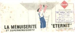 "BUVARD PROUVY THIANT ( Nord)  LA MENUISERITE Et SUPERMENUISERITE  "" ETERNIT"" - Buvards, Protège-cahiers Illustrés"