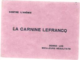 BUVARD LA CARNINE LEFRANCQ  Contre L'anemie  .... Donne Les Meilleurs Resultats .... - Produits Pharmaceutiques