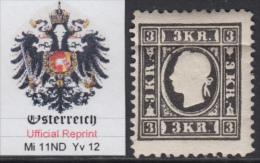 ÖSTERREICH - AUSTRIA - 1850-1864 - Amtliche Neudrucke Mi 11ND - Yv 12 - UNGEBRAUCHT - Unused - Nuovo - 1850-1918 Keizerrijk