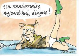 BD 126 - TON ANNIVERSAIRE AUJOURD'HUI, DINGUE ! !  ( Déssin : Claire BRETECHER  ) - Autres Illustrateurs