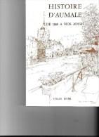 Histoire D'Aumale De 1860 à Nos Jours - Normandie