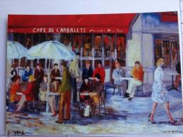 CAFE RESTAURANT  CAFE DE L'ARBALETE  PEINTURE  JACQUES CAMUS PARIS 75005  EDIT. CART'COM - Caffé