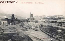 SAINT-ETIENNE PUITS CHATELUS MINE USINE INDUSTRIE 42 LOIRE - Saint Etienne
