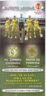 Moldova Moldavie  Moldawien ,  Europa League  , UEFA , FC Zimbru ( Chisinau ) - Pacos De Ferreira (Portugalia ) , Flyer - Afiches