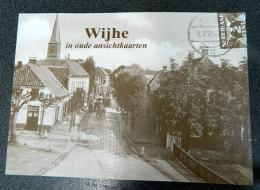 Wijhe In Oude Ansichtkaarten - Geselecteerd En Van Teksten-voorzien Door Floor Hoogendoorn - Culture