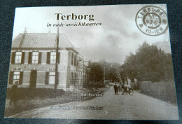 Terborg In Oude Ansichtkaarten - Geselecteerd En Van Teksten-voorzien Door Ralf Roerdink - Plus René Nijenhuis - Culture