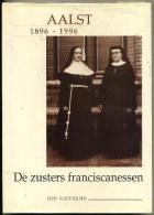 Aalst 1896 - 1996 - De Zusters Franciscanessen - Books, Magazines, Comics