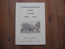 L'Enseignement Dans L'Eure    1789- 1914        Exposition Documentaire Des Archives Départementales - Livres, BD, Revues