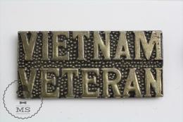 Vietnam Veteran - Pin Badge #PLS - Militares