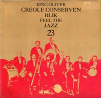 * LP *  KING OLIVER CREOLE CONSERVEN BLIK - FEEL THE JAZZ 23 (Holland 1987 EX-!!!) - Jazz