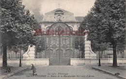 42 - SAINT ETIENNE ST  -Entree De La Manufacture Nationale D'armes - 1915  -  2scans - - Saint Etienne
