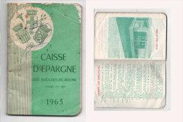Agenda Avec Calendrier 1963 - Caisse D' Epargne Des Bouches Du Rhone (Photos De Succursales) 78472 - Calendriers