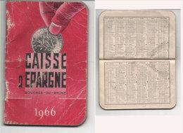 Agenda Avec Calendrier 1966 - Caisse D' Epargne Des Bouches Du Rhone (Photos De Succursales) Monnaie (78473) - Small : 1961-70