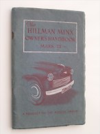The HILLMAN MINX OWNER'S HANDBOOK Mark III - A Product Of The Rootes Group - Anno 1949 ( Zie Foto´s Voor Details ) - Cars