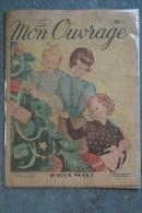 REVUE MON OUVRAGE - MODE ENFANT- DECORATION NOEL 1949- ROBE- EDITIONS MONTSOURIS- 75 - PARIS  1-RUE GAZAN -75014 - Books, Magazines, Comics