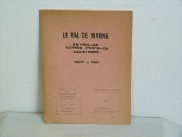 LE VAL DE MARNE EN VIEILLES CARTES POSTALES ILLUSTREES - Français