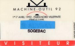 CARTE D'ENTREE  SALON  SOGEDAC Machine-Outil  PARIS-NORD VILLEPINTE Avril 1992 - Tickets D'entrée