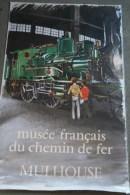 68 - MULHOUSE - BELLE AFFICHE MUSEE FRANCAIS DES CHEMINS DE FER- TRAIN EN GARE- LOCOMTIVE-SNCF 1972
