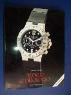 M#0G4 Alfredo Fagnola ELOGIO ALL´OROLOGIO Guido Reggio Ed.1995 - Orologi Da Polso