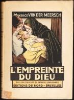 Maxence Van Der Meersch - L'empreinte Du Dieu - Éditions Du Nord ~ Bruxelles - ( 1943 ) . - Bücher, Zeitschriften, Comics