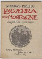 M#0G20  Rudyard Kipling LA GUERRA NELLE MONTAGNE Casa Ed.Risorgimento 1917 - War 1914-18
