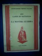M#0G23 SUI CAMPI DI BATTAGLIA - LA NOSTRA GUERRA Consociazione Turistica 1939/I^ Guerra - War 1914-18