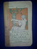 M#0G25 Pietro Gorgolini IL FASCISMO NELLA VITA ITALIANA Ed.Italianissima 1922/MUSSOLINI - Libri