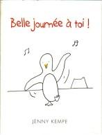 Belle Journée à Toi ! Textes Et Illustrations De Jenny Kempe. Edition Exley, 2010 40 Pages - Books, Magazines, Comics