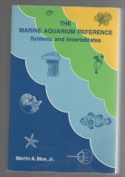 AQUARIOPHILIE MARINE - MARTIN A. MOE Jr - THE MARINE AQUARIUM REFERENCE SYSTEMS AND INVERTEBRATES - - Aquariophilie