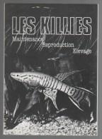 AQUARIOPHILIE - LES KILLIES - MAINTENANCE REPRODUCTION ELEVAGE - KCF KILLI CLUB DE FRANCE - 87 PAGES - NON DATE - Aquariophilie