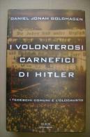 PCQ/14 Goldhagen I VOLENTEROSI CARNEFICI DI HITLER Le Scie Mondadori 1997 - Italiano