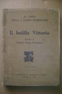 PCQ/17 Davanzati IL BALILLA VITTORIO Libr. Dello Stato 1933/Stazione Di Roma/Aeroporto Del Littorio/allievi Carabinieri - Libri