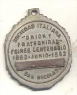 SOCIEDAD ITALIANA UNION Y FRATERNIDAD PRIMER CENTENARIO 1862-1962 SAN NICOLAS DE LOS ARROYOS ARGENTINE RARE MEDAGLIA - Firma's