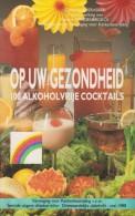 Catherine EVERAERTS & Martine VANDENBROECK - Op Uw Gezondheid - 100 Alkoholvrije Cocktails - Autres Collections