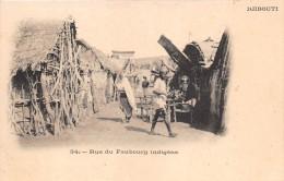 ¤¤  -  34  -  DJIBOUTI   -  Rue Du Faubourg Indigène    -  ¤¤ - Gibuti